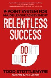 Relentless Success