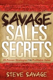 Savage Sales Secrets