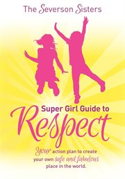 Severson Sisters Super Girl Guide to Respect