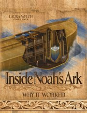 Inside Noah's ark : why it worked cover image