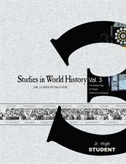 Studies in World History. Volume 3. The Modern Age to Present (1900 A.D. to Present)