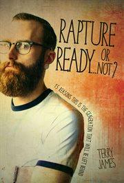 Rapture Ready¡O?CŒOr Not?