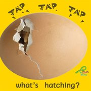 Tap, Tap, Tap--what's Hatching?