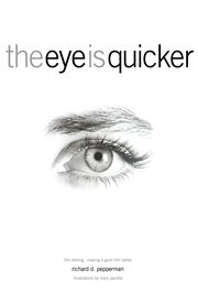 The eye is quicker: film editing : making a good film better cover image
