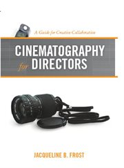 Cinematography for directors: a guide for creative collaboration cover image