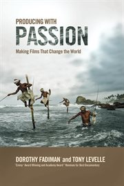 Producing with passion: making films that change the world cover image