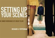 Setting up your scenes: the inner workings of great films cover image
