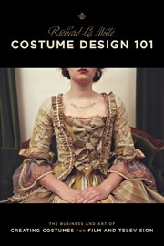Costume design 101. The Business and Art of Creating Costumes For Film and Television cover image