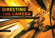 Directing the camera: how professional directors use a moving camera to energize their films cover image