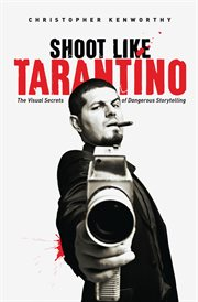 Shoot like Tarantino: the visual secrets of dangerous directing cover image
