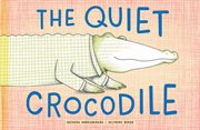 The quiet crocodile cover image