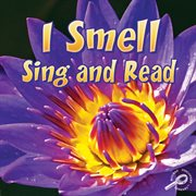 I Smell, Sing and Read