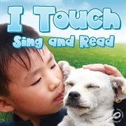 I Touch, Sing and Read