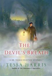 The devil's breath : a Dr. Thomas Silkstone mystery cover image