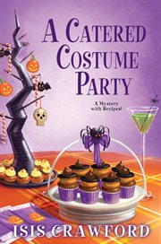 A catered costume party : a mystery with recipes cover image