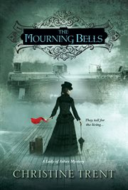 The mourning bells : a Lady of Ashes mystery cover image