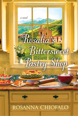 Cover image for Rosalia's Bittersweet Pastry Shop