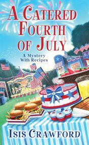 A catered Fourth of July : a mystery with recipes cover image