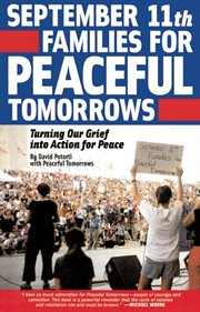 September 11th Families for Peaceful Tomorrows: turning our grief into action for peace cover image