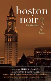 Boston noir: the classics. 2 cover image