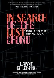 In search of the lost chord : 1967 and the hippie idea cover image