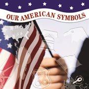 Our American Symbols