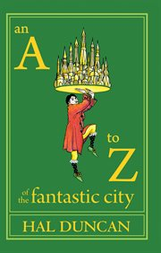 An A-Z Of The Fantastic City
