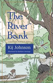 The river bank : a sequel to Kenneth Grahame's The wind in the willows cover image