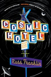 Cosmic Hotel: a Novel cover image