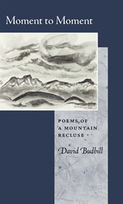 Moment to Moment: Poems of a Mountain Recluse cover image