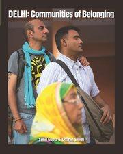 Delhi : communities of belonging cover image