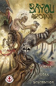 Bayou arcana. Songs of loss and redemption cover image