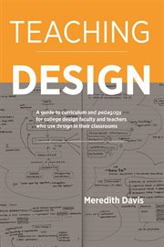 Teaching Design. �nA Guide To Curriculum And Pedagogy For College Design Faculty And Teachers Who Use Design In…