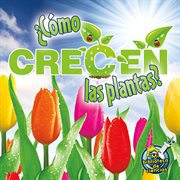 ¿cómo crecen las plantas?