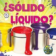 ¿sólido o líquido?