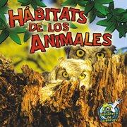 Hâabitats de los animales / Animal Habitats
