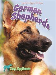 Let's Hear It for German Shepherds