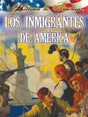 Los inmigrantes de Amâerica