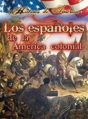 Los espaänoles de la Amâerica colonial