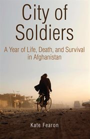 City of soldiers: a year of life, death, and survival in Afghanistan cover image