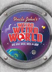 Uncle John''s Weird, Weird World