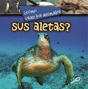 ÂÅCÃ3mo usan los animales sus aletas? (How Do Animals Use Their Flippers?)