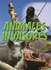 Animales invasores (Animal Invaders)