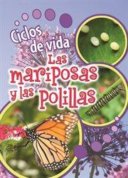 Ciclos de vida de las mariposas y las polillas