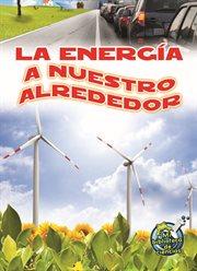 La energâia a nuestro alrededor (Energy All Around)