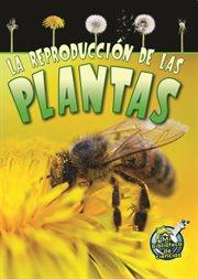 La reproducciâon de las plantas