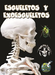 Esqueletos y exoesqueletos (Skeletons and Exoskeletons)