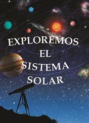 Exploramos el Sistema Solar (Exploring the Solar System)