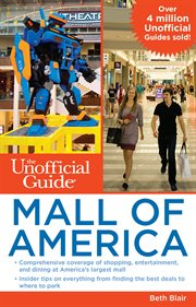 The Unofficial Guide to Mall of America