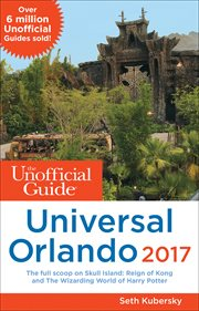 The Unofficial Guide to Universal Orlando, 2017